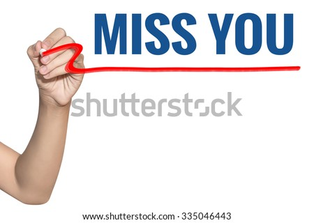 Miss You word write on white background by woman hand holding highlighter pen - stock photo