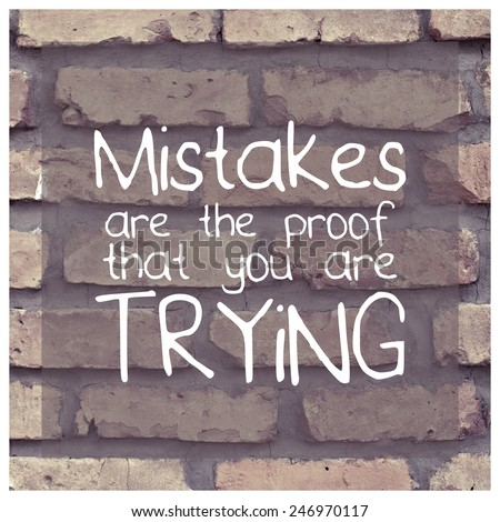 Mistakes are the proof that you are trying / Motivational Inspirational Quote Typographic Background Design - stock photo