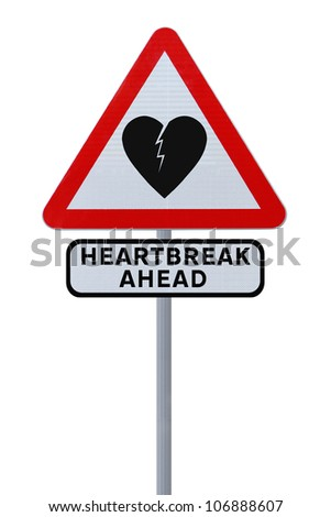Modified road sign warning of heartbreak or heartache (isolated on white) - stock photo