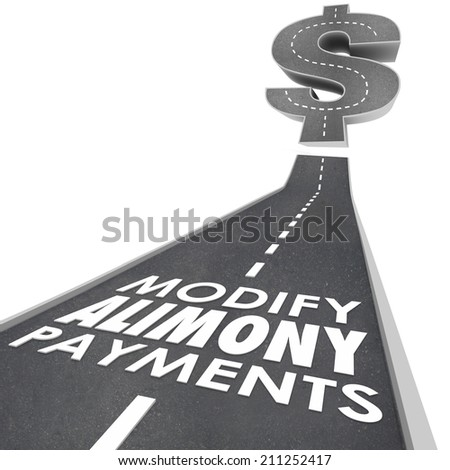 Modify Alimony Payments words on a road leading to a dollar sign as reduced financial obligation to ex husband or wife in divorce - stock photo
