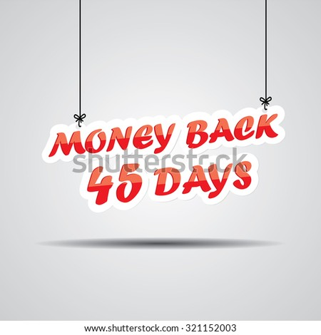 Money Back 45 days Promotional Sale Sign Hanging On Gray Background. - stock photo