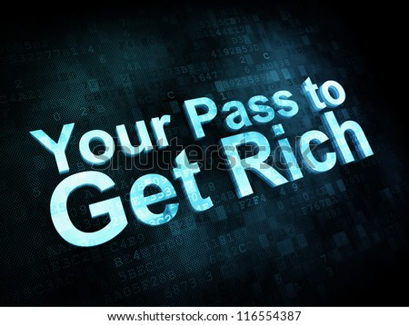 Money concept: pixelated words Your Pass to Get Rich on digital screen, 3d render - stock photo