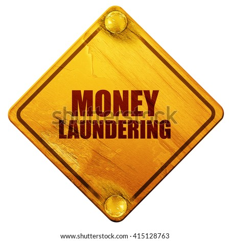 money laundering, 3D rendering, isolated grunge yellow road sign - stock photo