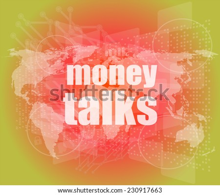 money talks words on digital touch screen - stock photo