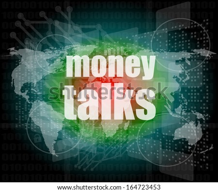 money talks words on digital touch screen, infographics - stock photo