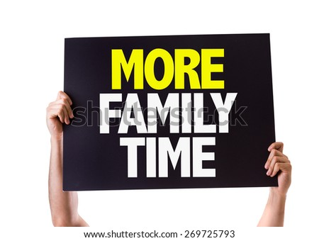 More Family Time card isolated on white - stock photo