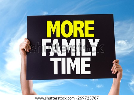 More Family Time card with sky background - stock photo