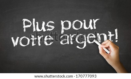 More for your money (In French) - stock photo