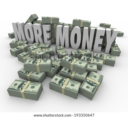 More Money words in stacks or piles of money income wealth profit - stock photo