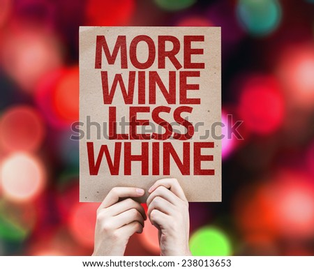 More Wine Less Whine card with colorful background with defocused lights - stock photo