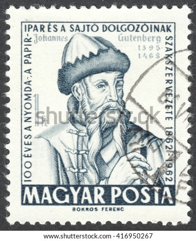 "MOSCOW, RUSSIA - CIRCA MAY, 2016: a post stamp printed in HUNGARY shows a portrait of  Johannes Gutenberg, the series ""The 100th Anniversary of the Printers` and Papermakers` Union"", circa 1962 - stock photo"