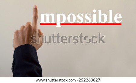 Motivation concept, man hand impossible  - stock photo