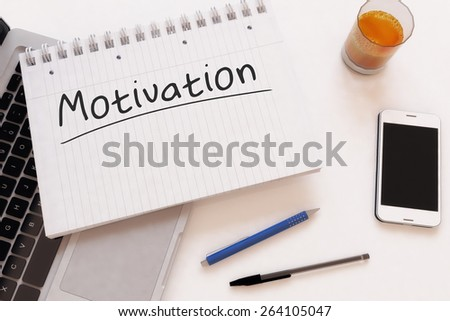Motivation - handwritten text in a notebook on a desk - 3d render illustration. - stock photo