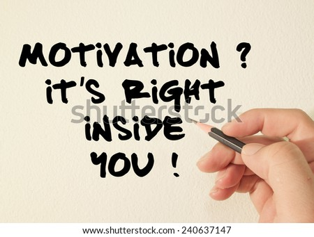 Motivation? Its Right Inside You! text write on wall  - stock photo