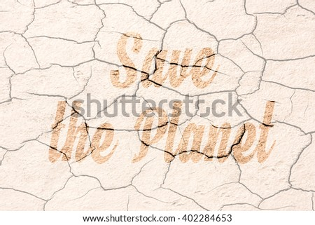 Motivation Message Save the Planet written on dried cracked earth soil background - stock photo
