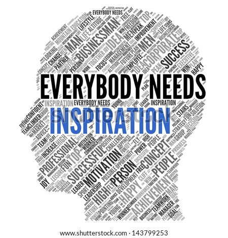 "Motivation quote | ""Everybody needs inspiration"" - stock photo"