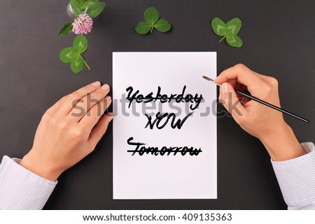 Motivation words  Yesterday, Now, Tomorrow. Inspirational quotation. New beginning , Grow, Change, Live now concept  - stock photo