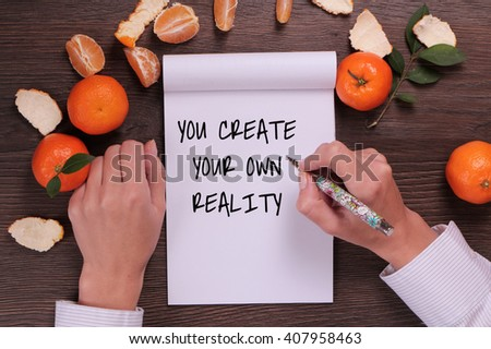 Motivation words You create your own reality, inspiration quote. Success, Self development concept  - stock photo