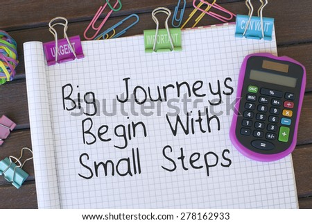 Motivational Business Quote Phrase Note Background / Big Journeys Begin With Small Steps - stock photo