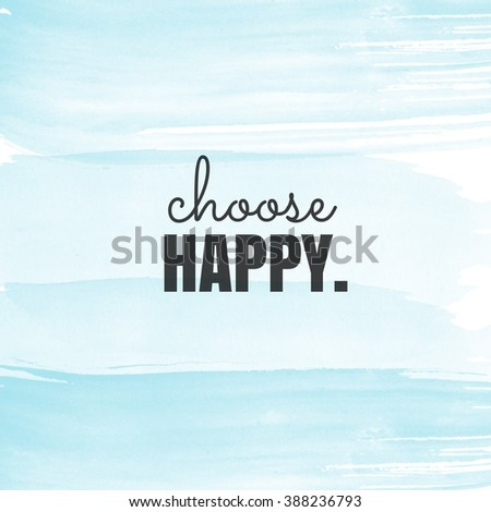 Motivational Quote - Choose Happy - stock photo