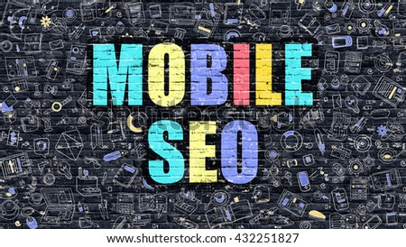 Multicolor Concept - Mobile SEO - Search Engine Optimization - on Dark Brick Wall with Doodle Icons Around. Modern Illustration in Doodle Design Style. Mobile SEO on Dark Brick Wall.  - stock photo