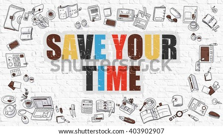 Multicolor Concept - Save Your Time - on White Brick Wall with Doodle Icons Around. Modern Illustration with Doodle Design Style. - stock photo