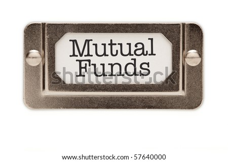 Mutual Funds File Drawer Label Isolated on a White Background. - stock photo