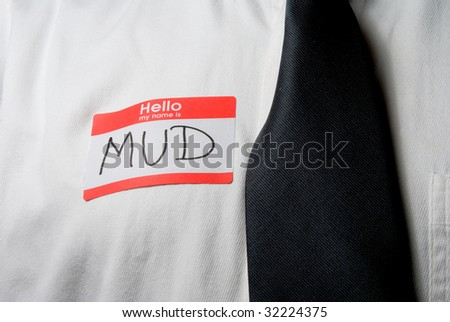 My Name is Mud - stock photo