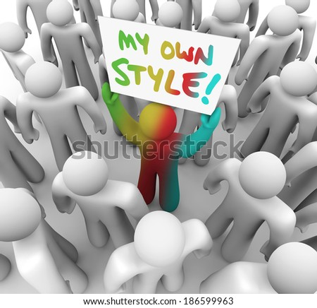 My Own Style Person Holding Sign Standing Out in Crowd - stock photo
