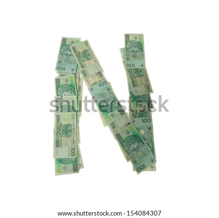 N letter  character- isolated with clipping patch on white background. Letter made of Polish hundred zlotys green bank notes - 100 PLN. - stock photo
