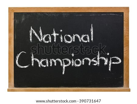 National Championship written in white chalk on a black chalkboard isolated on white - stock photo