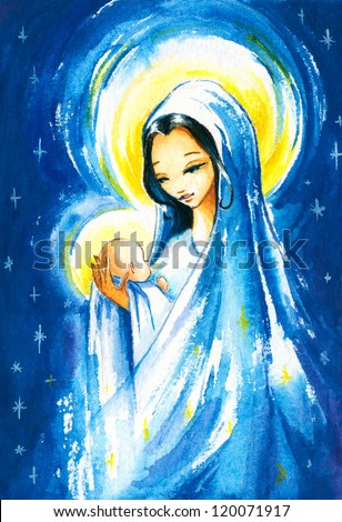 Nativity scene:Mary with the young Jesus Christ in her arms.Picture I have created with watercolors. - stock photo