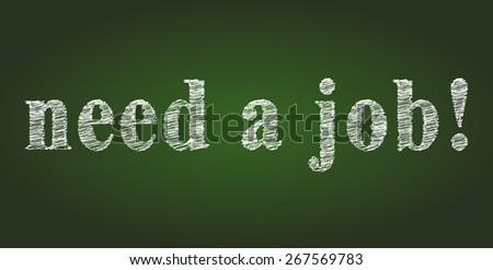 need a job words on green board. - stock photo