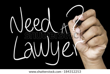 Need a Lawyer hand writing on white marker on transparent wipe board - stock photo