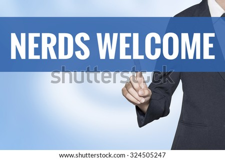 Nerds Welcome word on virtual screen touch by business woman blue background - stock photo