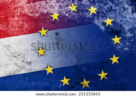 Netherlands and European Union Flag with a vintage and old look - stock photo