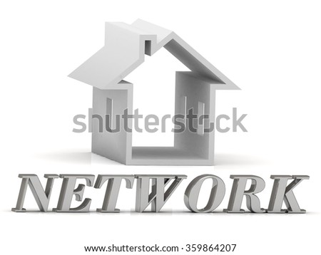 NETWORK- inscription of silver letters and white house on white background - stock photo