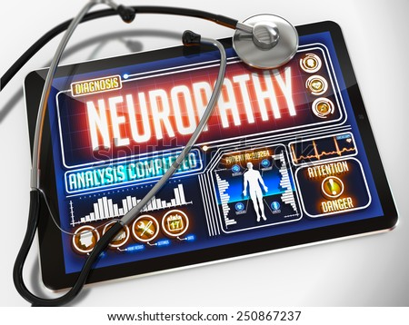 Neuropathy - Diagnosis on the Display of Medical Tablet and a Black Stethoscope on White Background. - stock photo