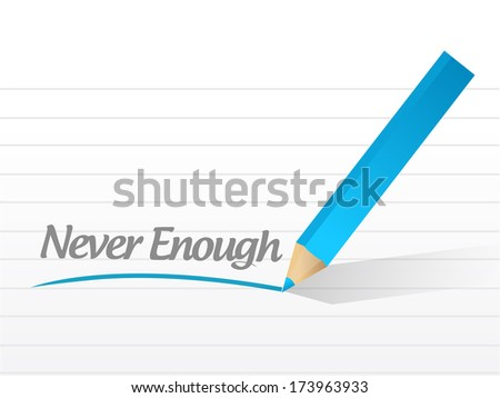 never enough message illustration design over a white background - stock photo