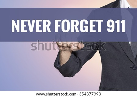 Never Forget 911 word Business man touch on virtual screen soft sweet vintage background - stock photo