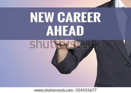 New Career Ahead word Business man touch on virtual screen soft sweet vintage background - stock photo