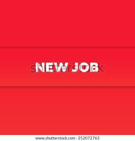 NEW JOB - stock photo