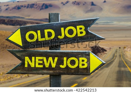 New Job - Old Job crossroad in a desert background - stock photo