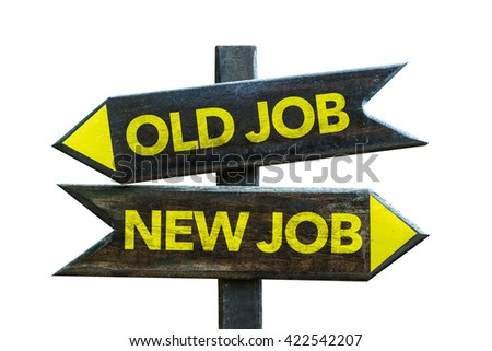 New Job - Old Job crossroad isolated on white background - stock photo