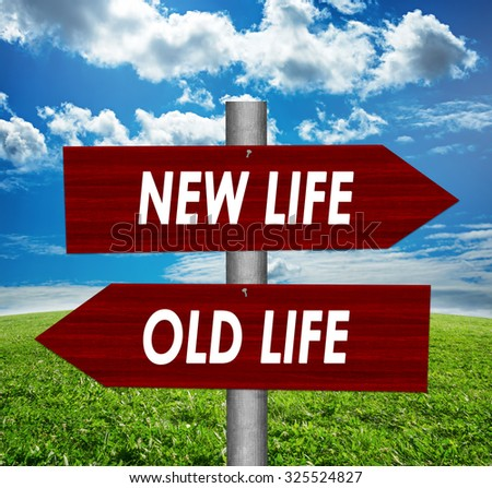 New life and old life road sign - stock photo