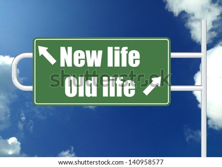 New life old life road sign - stock photo