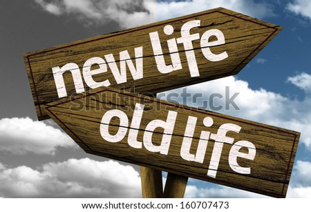 New Life x Old Life creative sign with clouds as the background - stock photo