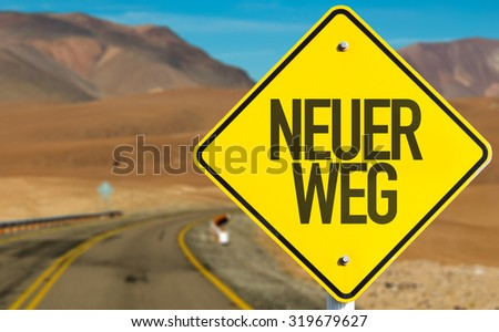 New Way (in German) sign on desert road - stock photo