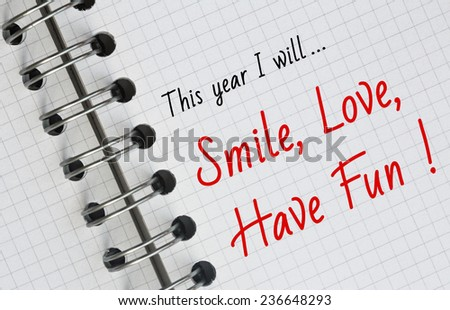 New Year Resolution, Smile, Love, Have Fun. - stock photo