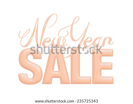 New Year Sale 3d text Design in light orange on white background - stock photo